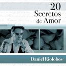 20 Secretos De Amor - Daniel Riolobos/Daniel Riolobos