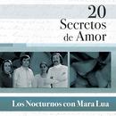 20 Secretos De Amor - Los Nocturnos Con Mara Lua/Los Nocturnos Con Mara Lua