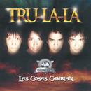 Las Cosas Cambian/Tru La La