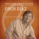 Folclore - La Colección - Coco Díaz/Coco Díaz