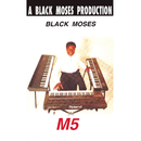 M5/Black Moses