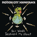 Her Words Destroyed My Planet/Motion City Soundtrack