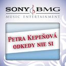 Odkedy nie si/Petra Kepenova