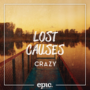 Crazy/Lost Causes