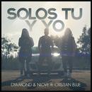 Solos Tu y Yo feat.Cristian Blue/Dyamond