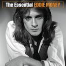 The Essential Eddie Money/Eddie Money