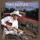 Mud On The Tires/Brad Paisley