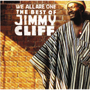 We All Are One: The Best Of Jimmy Cliff/Jimmy Cliff