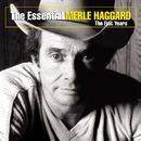 The Essential Merle Haggard: The Epic Years/Merle Haggard