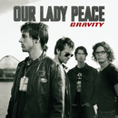 Gravity/Our Lady Peace