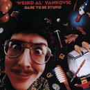 "Dare To Be Stupid/""Weird Al"" Yankovic"