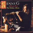 Miracles - The Holiday Album/Kenny G
