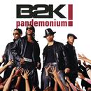 Pandemonium!/B2K