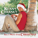 All I Want For Christmas Is A Real Good Tan/Kenny Chesney