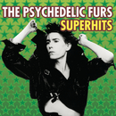 The Psychedelic Furs Superhits/The Psychedelic Furs