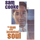 The Man Who Invented Soul/Sam Cooke