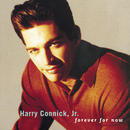FOREVER FOR NOW/Harry Connick Jr.