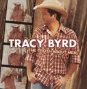 The Truth About Men/Tracy Byrd