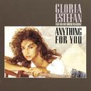 Anything For You/Gloria Estefan and Miami Sound Machine