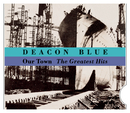 Our Town - The Greatest Hits/Deacon Blue