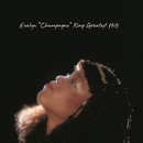 """Greatest Hits/Evelyn """"Champagne"""" King"""