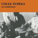 No Depression/Uncle Tupelo