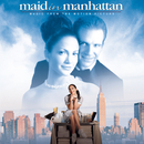 Maid In Manhattan - Music from the Motion Picture/Original Motion Picture Soundtrack