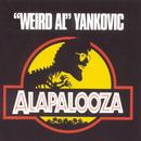 """Alapalooza/""""Weird Al"""" Yankovic"""