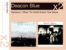 Raintown/When The World Knows Your Name/Deacon Blue