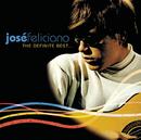 The Definite Best/José Feliciano