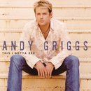 This I Gotta See/Andy Griggs