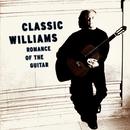 Classic Williams -- Romance of the Guitar/John Williams