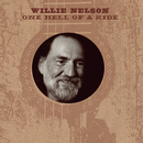 One Hell Of A Ride/Willie Nelson