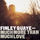 Much More Than Much Love/Finley Quaye