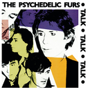 Psychedelic Furs/Talk Talk Talk/Forever Now (Expanded Editions)/The Psychedelic Furs