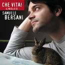Che Vita! Il Meglio Di Samuele Bersani/Samuele Bersani