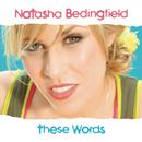These Words/Natasha Bedingfield