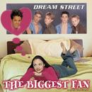 The Biggest Fan/Dream Street