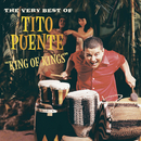 King of Kings: The Very Best of Tito Puente/Tito Puente