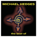 Best Of Michael Hedges/Michael Hedges