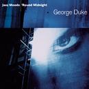 Jazz Moods - 'Round Midnight/George Duke