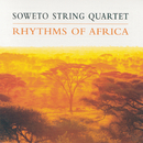 Rhythms Of Africa/Soweto String Quartet