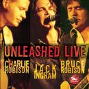 Unleashed Live/Charlie Robison & Jack Ingram, Bruce Robison