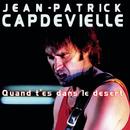 Quand t'es dans le désert/Jean-Patrick Capdevielle
