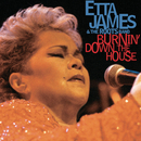 Burnin' Down The House/Etta James