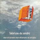 Non Al Denaro, Non All'Amore, Ne Al Cielo/Fabrizio De Andrè