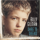 Dare To Dream/Billy Gilman