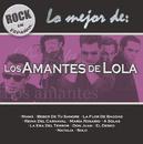 Rock En Espanol - Lo Mejor De Los Amantes De Lola/Los Amantes de Lola