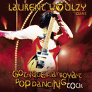 Le gothique flamboyant pop dancing tour/Laurent Voulzy