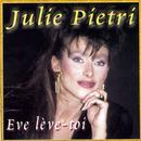 Eve lève-toi/Julie Pietri